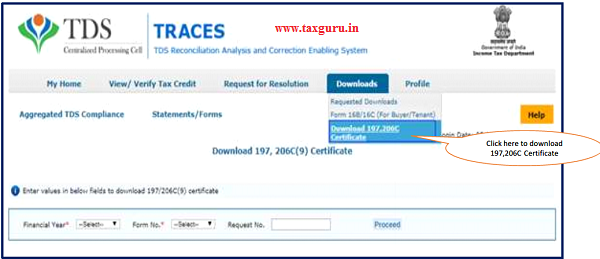 Step 1 After log in on TRACES. Go to 'Downloads' tab and click on Download 197, 206C Certificate