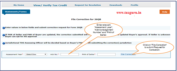 """Step 3 Enter relevant """"Assessment year"""", """"Acknowledgement Number"""" and """"PAN of Seller"""" according to filed 26QB, then Click on """"File Correction image 2"""