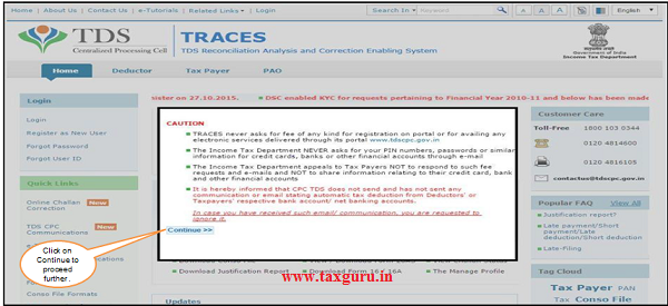 """Taxpayer has to visit the website www.tdscpc.gov.in. TRACES homepage will appear , click on """"Continue"""" to proceed further"""