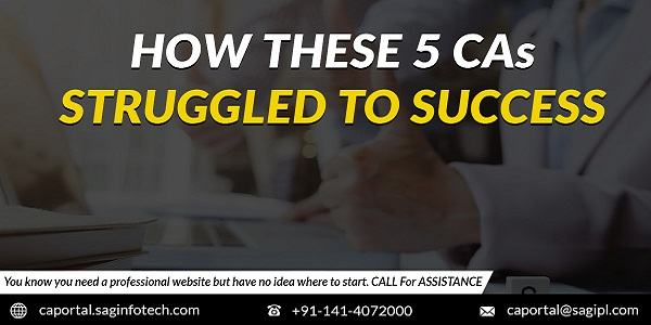 How These 5 CAs Struggled To Success