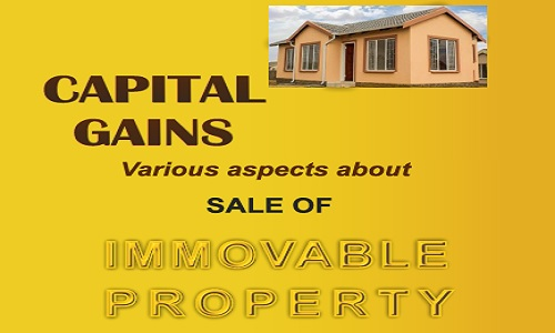 Capital Gains - Various Aspects about Sale of Immovable Property