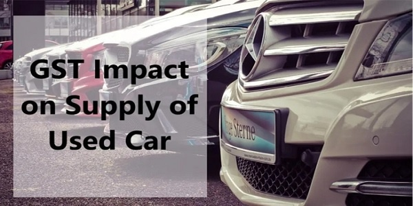 GST Impact on supply of used car