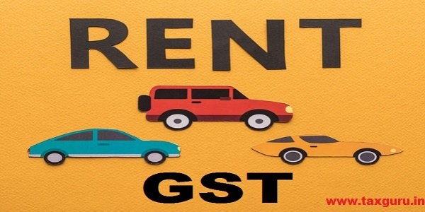 Goods and Services Tax- GST on Motor Car Rent