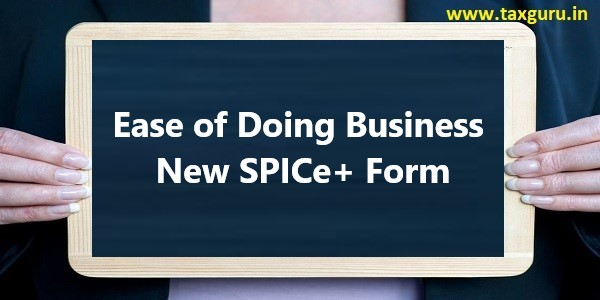 Ease of doing business- New SPICE+ Form