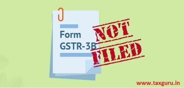 Form GSTR-3B- Not Filed