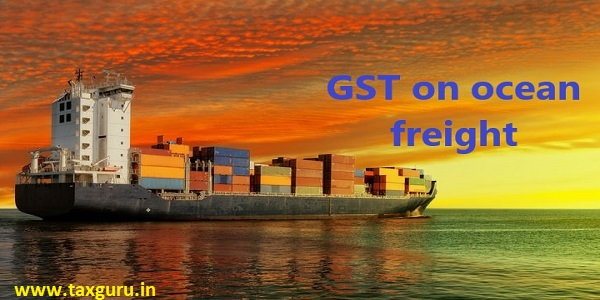 GST on ocean freight