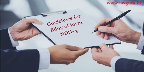 Guidelines for filing of form NDH-4