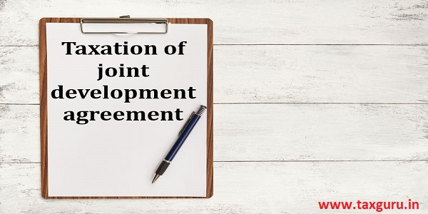 Taxation of joint development agreement