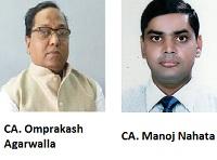 CA. O. P. Agarwalla, Guwahati and CA. Manoj Nahata