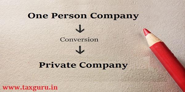 Conversion of One Person Company to Private Company