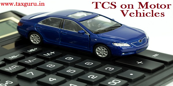 TCS on Motor Vehicles