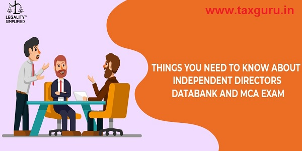 Things Need To Know About Independent Directors Databank and MCA Exam