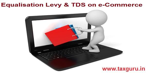 Equalisation Levy & TDS on e-Commerce