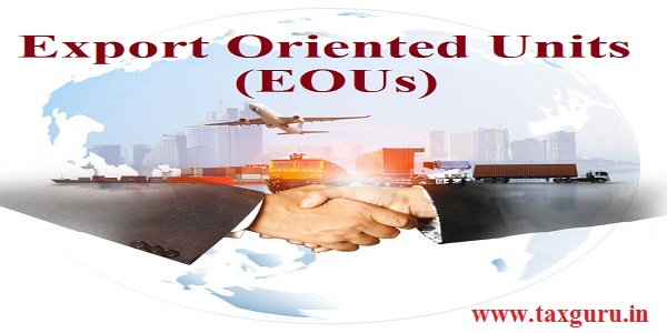 Export Oriented Units (EOUs)