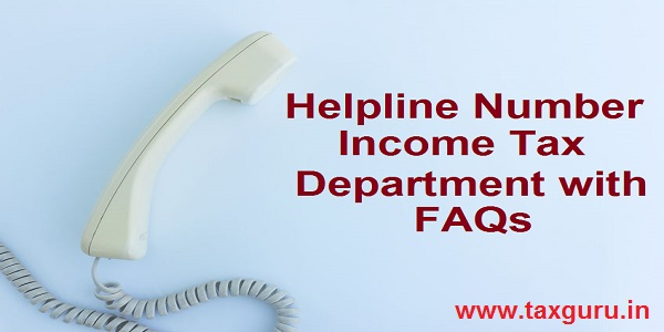 Helpline Number - Income Tax department with FAQs