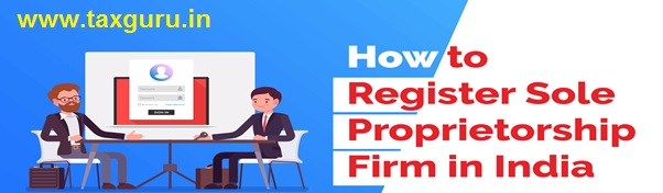 Hoe to regiter sole proprietorship firm in india
