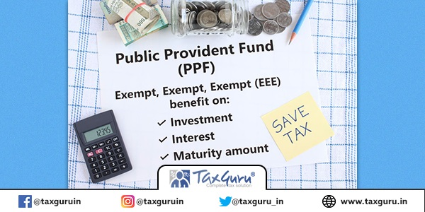 Public provident fund, PPF, a Government of India investment scheme, with triple exempt benefit on investment, interest, maturity amount