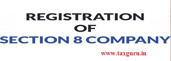 Registration of section 8 company