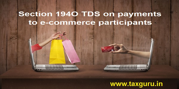 Section 194O TDS on payments to e-commerce participants