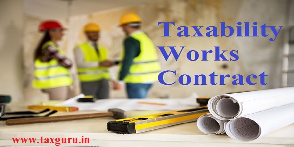 Taxability Works Contract