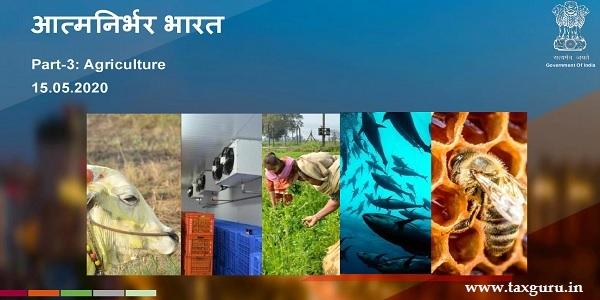 Atma Nirbhar Bharat Part-3- Agriculture