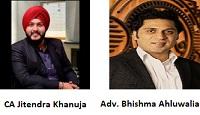 CA Jitendra Khanuja and Adv. Bhishma Ahluwalia
