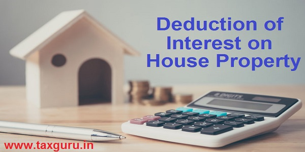 Deduction of Interest on House Property