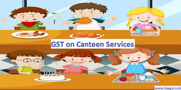 GST on Canteen Services