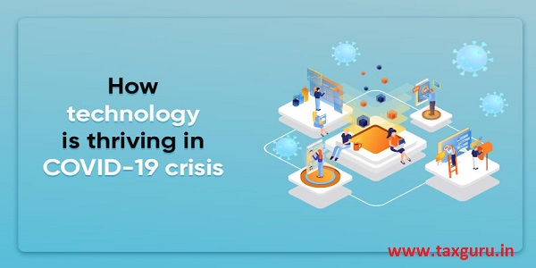 How technology is thriving in Covid -19 crisis