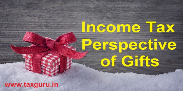Income Tax Perspective of Gifts