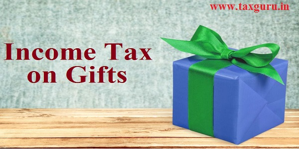 Income Tax on Gift