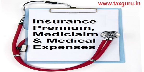 Insurance Premium, Mediclaim & Medical Expenses