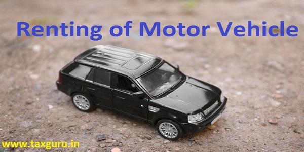 Renting of Motor Vehicle