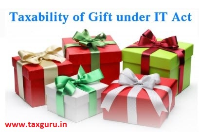 Taxability of Gift under Income Tax Act