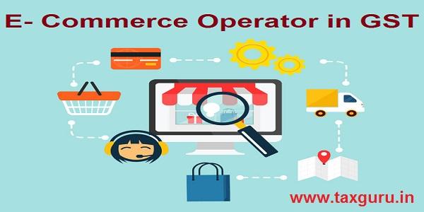 E- Commerce Operator in GST