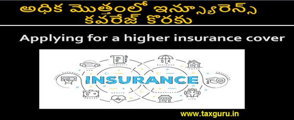 Applying for a higher insurance cover