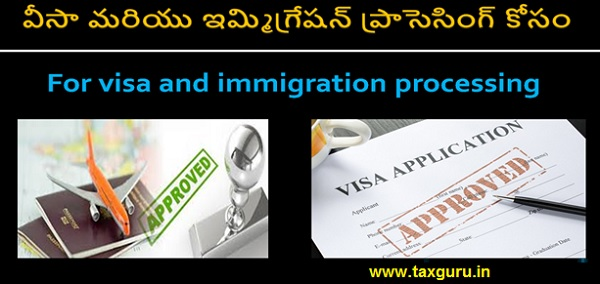 For visa and immigration processing