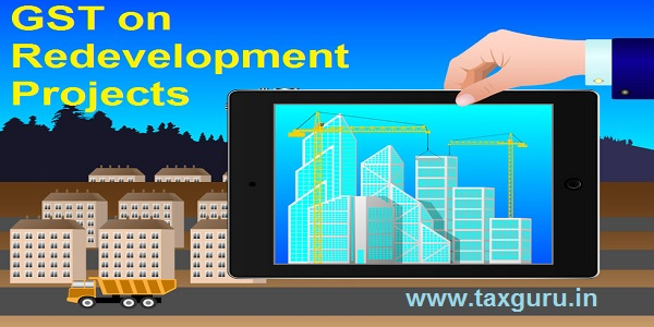 GST on Redevelopment Projects