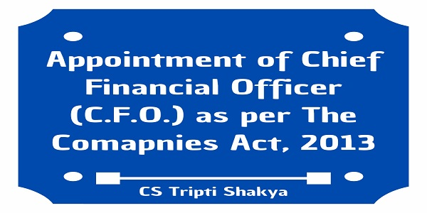 Appointment of Chief Financial Officer (CFO)- Companies Act, 2013