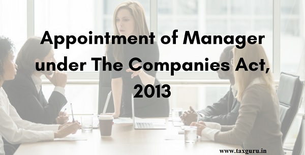 Appointment of Manager under the Companies Act, 2013