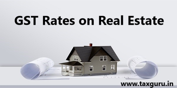 GST rates on Real Estate