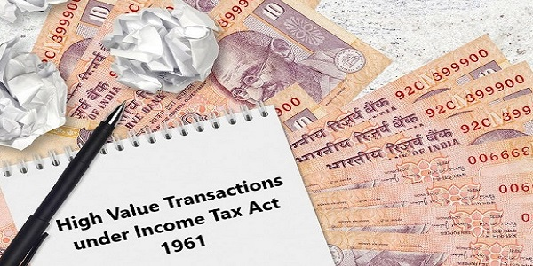 High Value Transactions under Income Tax Act
