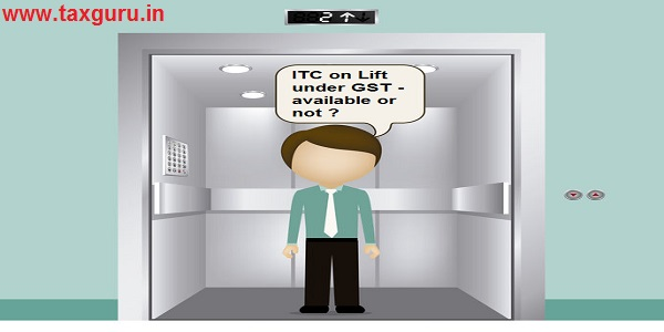 ITC on Lift under GST - available or not ?