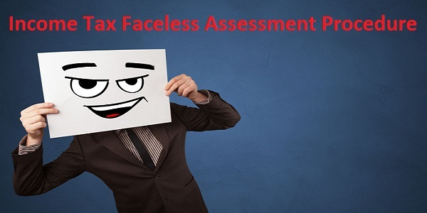 Income Tax Faceless Assessment