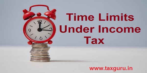 time limits under Income Tax