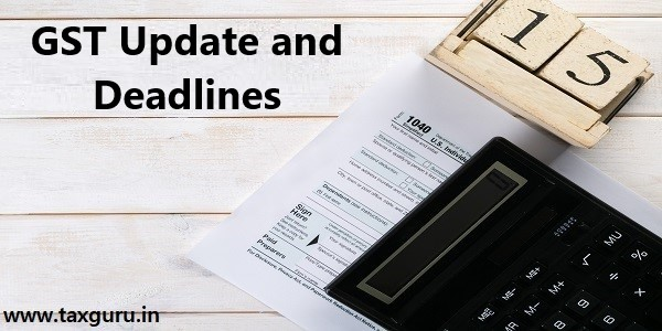 GST Update and Deadline