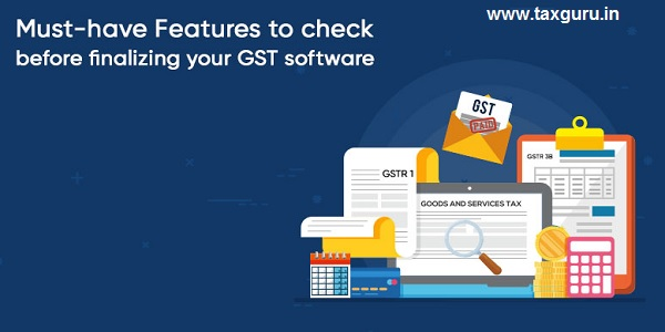 Must-have Features to Check before Finalizing Your GST Software