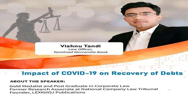 Vishnu Tandi on Impact of Covid-19 on Recovery of Loan
