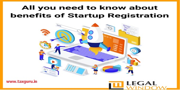 All you need to know about benefits of startup registrartion