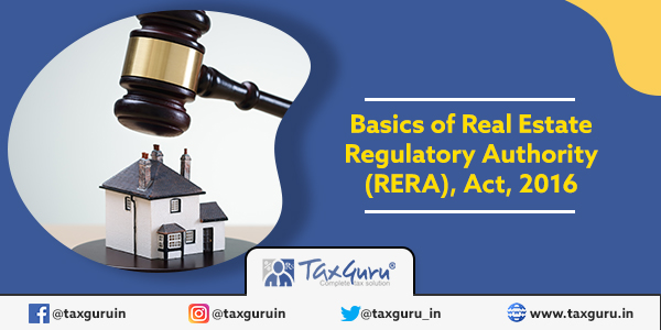 Basics of Real Estate Regulatory Authority (RERA), Act, 2016